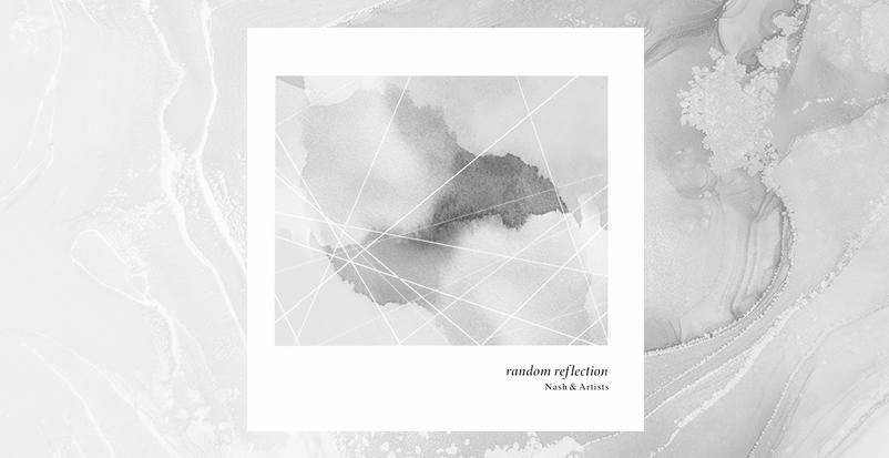 random reflection by Nash & Artists【Daisen Oto Kobo】