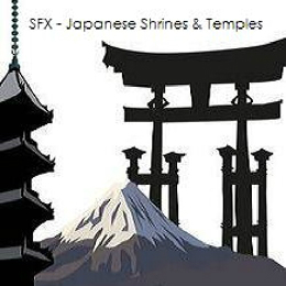 SFX - Japanese Shrines & Temples